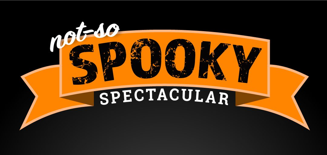 Not-So-Spooky Spectacular!